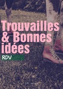 rdv trouvailles et bonnes idées