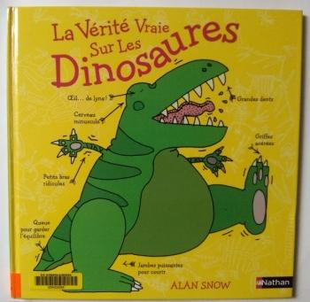 La vérité vraie sur les dinosaures